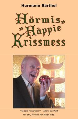 Hörmis Häppie Krissmess von Bärthel,  Hermann