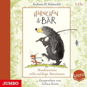 Hörnchen & Bär. Haufenweise echt waldige Abenteuer von Greis,  Julian, Schmachtl,  Andreas H.