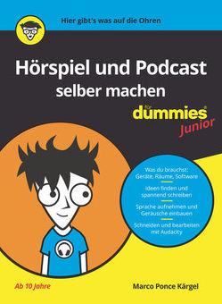 Hörspiel und Podcast selber machen für Dummies Junior von Ponce Kärgel,  Marco