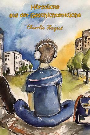 Hörstücke aus der Geschichtenküche von Hagist,  Charlie