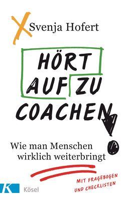 Hört auf zu coachen! von Hofert,  Svenja