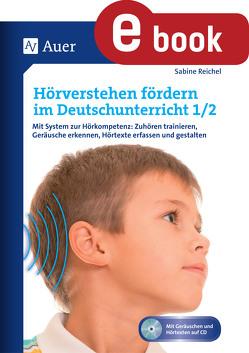 Hörverstehen fördern im Deutschunterricht 1-2 von Reichel,  Sabine