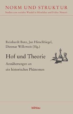 Hof und Theorie von Butz,  Reinhardt, Hirschbiegel,  Jan, Willoweit,  Dietmar
