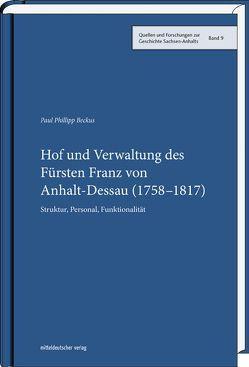Hof und Verwaltung des Fürsten Franz von Anhalt-Dessau (1758–1817) von Beckus,  Paul