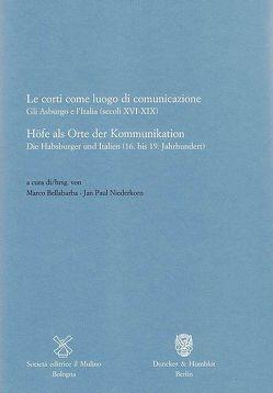Höfe als Orte der Kommunikation / Le corti come luogo di comunicazione. von Bellabarba,  Marco, Niederkorn,  Jan Paul
