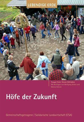 Höfe der Zukunft von Groh,  Trauger, McFadden,  Steven, Ostrom,  Marcia, Stränz,  Wolfgang