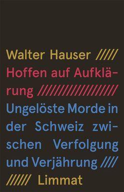 Hoffen auf Aufklärung von Hauser,  Walter