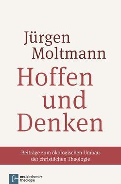 Hoffen und Denken von Moltmann,  Jürgen