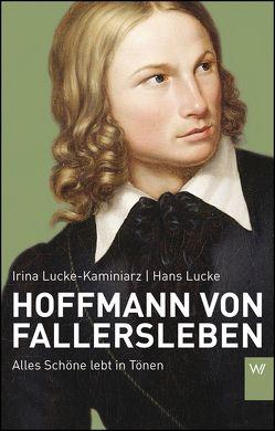 Hoffmann von Fallersleben von Lucke,  Hans, Lucke-Kaminiarz,  Irina