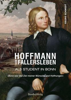 Hoffmann von Fallersleben als Student in Bonn von Schwedt,  Georg