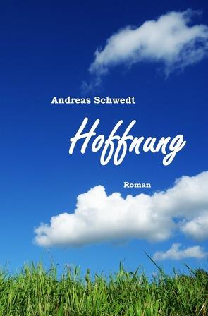 Hoffnung von Schwedt,  Andreas