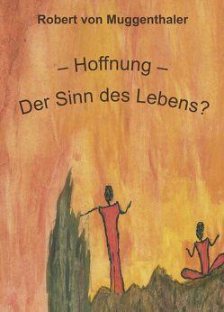 Hoffnung von von Muggenthaler,  Robert