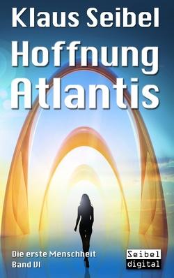 Hoffnung Atlantis von Seibel,  Klaus