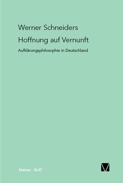 Hoffnung auf Vernunft von Schneiders,  Werner