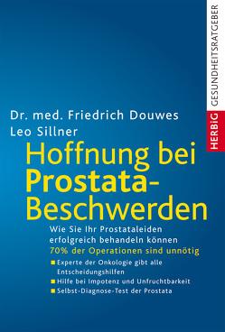 Hoffnung bei Prostatabeschwerden von Douwes,  Friedrich, Sillner,  Leo, Vorwort von Köhnlechner,  Manfred