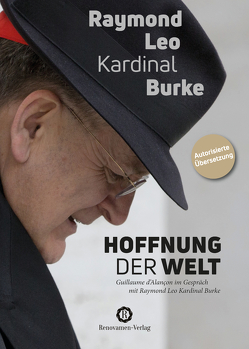 Hoffnung der Welt von Burke,  Raymond Leo Kardinal, d'Alançon,  Guillaume, Nitsch,  Christa