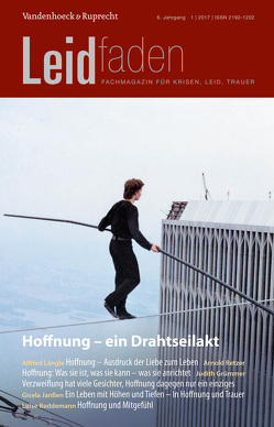Hoffnung – ein Drahtseilakt von Ackerschott,  Bärbel, Aurnhammer,  Anette, Aurnhammer,  Klaus, Blumhuber,  Heidi, Bracke,  Annelie, Conno,  Franco de, Cripe,  Larry, Dorn,  Ingeborg, Faber,  Werner, Grümmer,  Judith, Hassall,  Karola, Heimes,  Silke, Hesse,  Michaela, Janssen,  Gisela, Kern,  Martina, Klee-Reiter,  Barbara, Längle,  Alfried, Melching,  Heiner, Moser,  Petra, Müller,  Heidi, Müller,  Monika, Müller,  Sigrun, Nemitz,  Dirk, Paul,  Chris, Pöschl,  Julian, Radbruch,  Lukas, Reddemann,  Luise, Retzer,  Arnold, Schnegg,  Matthias, Seils,  Ruth, Willmann,  Hildegard