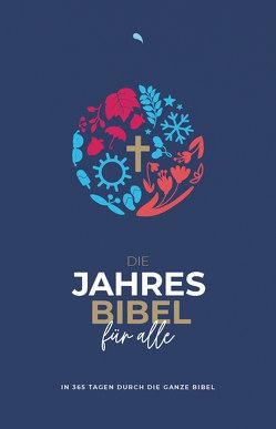 """Die Jahresbibel für alle – """"Blue Edition"""" von Herausgegeben von Fontis Verlag Basel; Mitherausgegeben von Biblica,  Inc."""