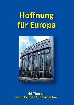 Hoffnung für Europa von Hinkelmann,  Frank, Schirrmacher,  Thomas