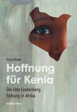 Hoffnung für Kenia von Köster,  Arno