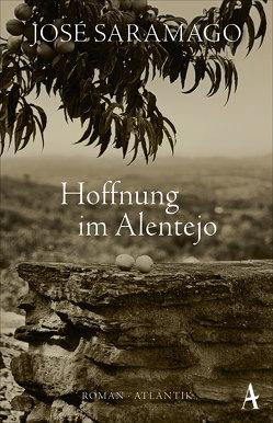 Hoffnung im Alentejo von Bettermann,  Rainer, Saramago,  José
