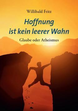 Hoffnung ist kein leerer Wahn von Fritz,  Wilibald