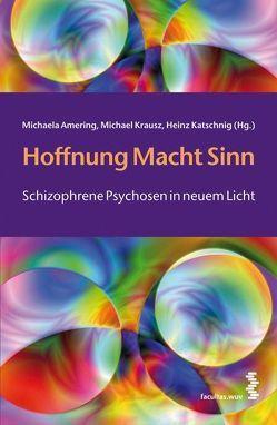 Hoffnung Macht Sinn von Amering,  Michaela, Katschnig,  Heinz, Krausz,  Michael