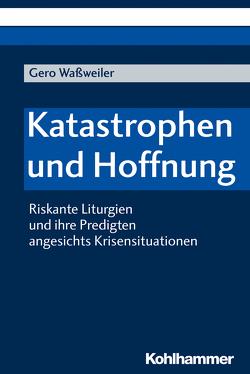 Hoffnung predigen in einer Zeit der Krise von Waßweiler,  Gero