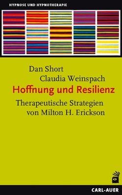 Hoffnung und Resilienz von Holtz,  Karl L, Short,  Dan, Trenkle,  Bernhard, Weinspach,  Claudia