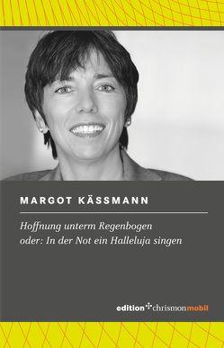Hoffnung unterm Regenbogen von Käßmann,  Margot