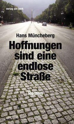 Hoffnungen sind eine endlose Straße von Müncheberg,  Hans