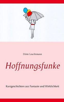 Hoffnungsfunke von Leuchtmann,  Dörte