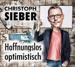Hoffnungslos optimistisch von Sieber,  Christoph