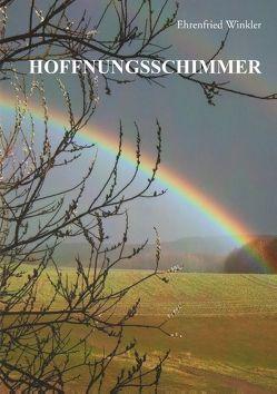 Hoffnungsschimmer von Winkler,  Ehrenfried