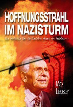 Hoffnungsstrahl im Nazisturm von Liebster,  Max