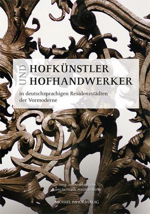 Hofkünstler und Hofhandwerker in deutschsprachigen Residenzstädten der Vormoderne von Fachbach,  Jens, Müller,  Matthias, Tacke,  Andreas