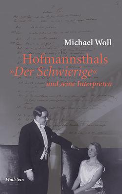 Hofmannsthals »Der Schwierige« und seine Interpreten von Woll,  Michael