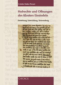 Hofrechte und Offnungen des Klosters Einsiedeln von Halter-Pernet,  Colette