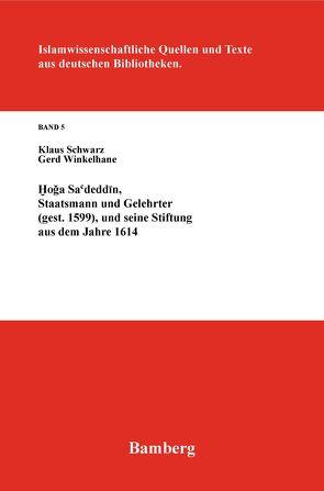 Hoga Sa'deddin, Staatsmann und Gelehrter (gest. 1599) von Schwarz,  Klaus, Winkelhane,  Gerd