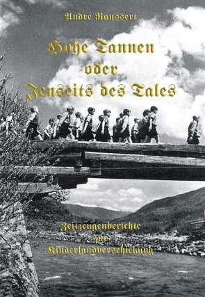 Hohe Tannen oder Jenseits des Tales von Raussert,  Andre