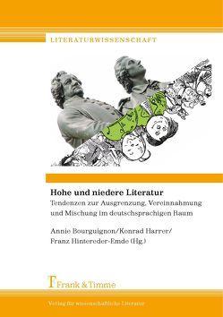 Hohe und niedere Literatur von Bourguignon,  Annie, Harrer,  Konrad, Hintereder-Emde,  Franz