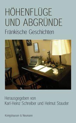 Höhenflüge und Abgründe von Schreiber Karl H, Stauder,  Helmut