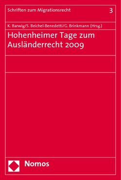 Hohenheimer Tage zum Ausländerrecht 2009 von Barwig,  Klaus, Beichel-Benedetti,  Stephan, Brinkmann,  Gisbert