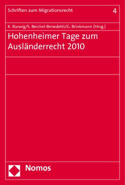 Hohenheimer Tage zum Ausländerrecht 2010 von Barwig,  Klaus, Beichel-Benedetti,  Stephan, Brinkmann,  Gisbert