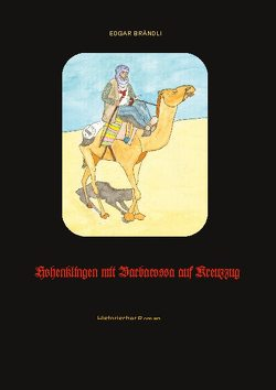 Hohenklingen mit Barbarossa auf Kreuzzug von Brändli,  Edgar