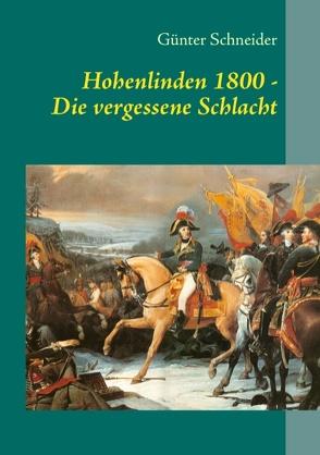 Hohenlinden 1800 von Schneider,  Günter