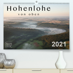 Hohenlohe von oben (Premium, hochwertiger DIN A2 Wandkalender 2021, Kunstdruck in Hochglanz) von Dietze,  Gerald