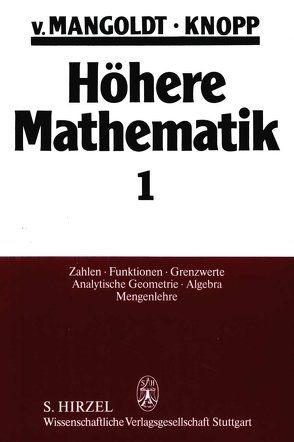 Höhere Mathematik Eine Einführung für Studierende und zum Selbststudium. Band 1 von Knopp,  Konrad, Mangoldt,  Hans von
