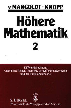 Höhere Mathematik Eine Einführung für Studierende und zum Selbststudium. Band 2 von Knopp,  Konrad, Mangoldt,  Hans von