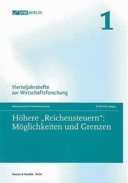 Höhere »Reichensteuern«: Möglichkeiten und Grenzen. von Deutsches Institut für Wirtschaftsforschung